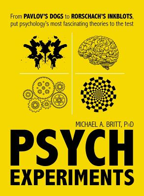 Psych Experiments: From Pavlov's dogs to Rorschach's inkblots, put psychology's most fascinating studies to the test Cover Image