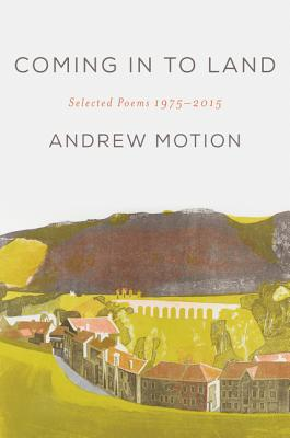 Coming in to Land: Selected Poems 1975-2015 Cover Image