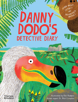 Danny Dodo's Detective Diary: Learn All About Extinct and Endangered Animals Cover Image