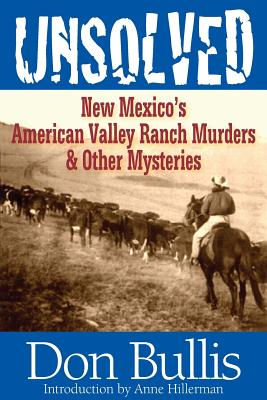 Unsolved: New Mexico's American Valley Ranch Murders & Other Mysteries Cover Image