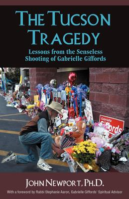The Tucson Tragedy: Lessons from the Senseless Shooting of Gabrielle Giffords Cover Image