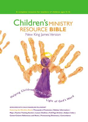Children's Ministry Resource Bible-NKJV: Helping Children Grow in the Light of God's Word Cover Image