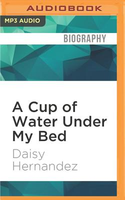 A Cup of Water Under My Bed: A Memoir Cover Image