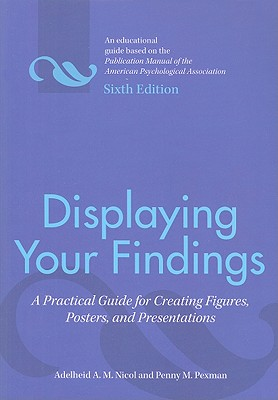 Displaying Your Findings: A Practical Guide for Creating Figures, Posters, and Presentations Cover Image
