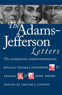 Adams-Jefferson Letters (Published by the Omohundro Institute of Early American Histo) Cover Image