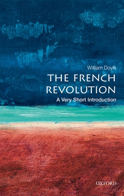 The French Revolution: A Very Short Introduction (Very Short Introductions) Cover Image