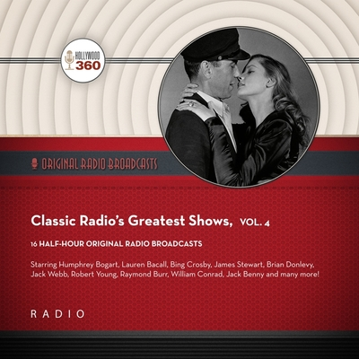 Classic Radio's Greatest Shows, Vol. 4 Lib/E Cover Image