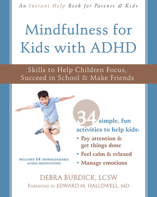 Mindfulness for Kids with ADHD: Skills to Help Children Focus, Succeed in School, and Make Friends Cover Image