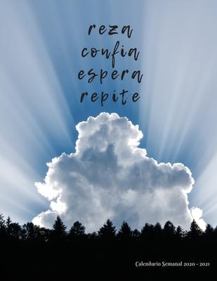 Reza confia espera repite: Calendario Semanal 2020 - 2021 - De Enero hasta Diciembre - Con Versos de la Biblia - Agenda Calendario Organizador Pl Cover Image