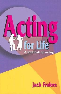 Acting for Life: A Textbook on Acting Cover Image