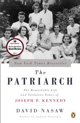 The Patriarch: The Remarkable Life and Turbulent Times of Joseph P. Kennedy Cover Image