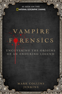 Vampire Forensics: Uncovering the Origins of an Enduring Legend Cover Image