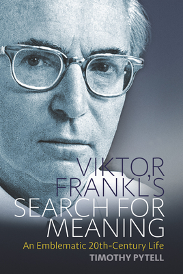 Viktor Frankl's Search for Meaning: An Emblematic 20th-Century Life (Making Sense of History #23) Cover Image