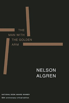 The Man with the Golden Arm (50th Anniversary Edition): 50th Anniversary Critical Edition Cover Image