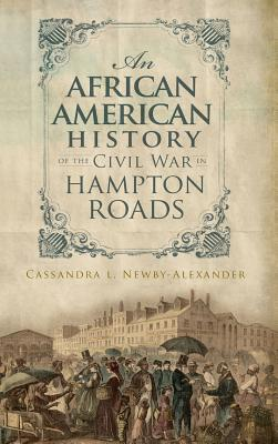 An African American History of the Civil War in Hampton Roads Cover Image