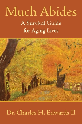Much Abides: A Survival Guide for Aging Lives Cover Image