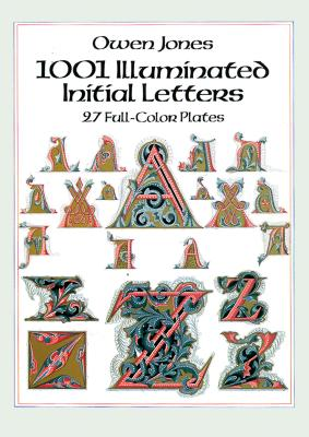 1001 Illuminated Initial Letters: 27 Full-Color Plates (Dover Pictorial Archives) Cover Image
