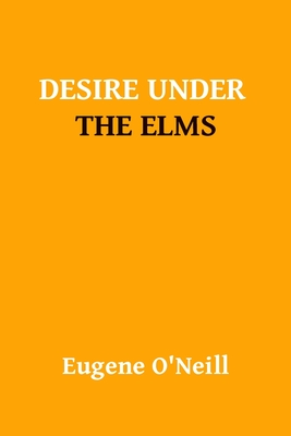 Desire Under The Elms by Ugene Oneill Cover Image