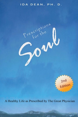 Prescriptions For The Soul A Healthy Life As Prescribed by The Great Physician Cover Image