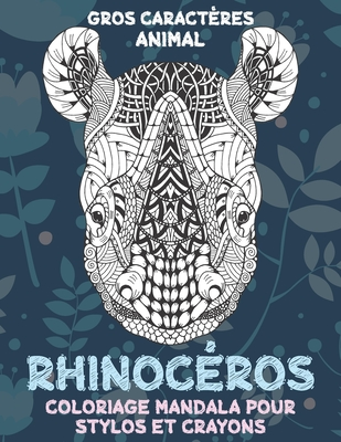 Coloriage Mandala Pour Stylos Et Crayons Gros Caracteres Animal Rhinoceros Paperback The Book Stall