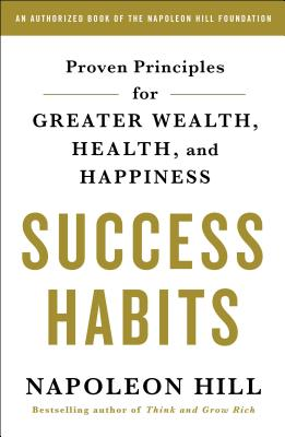 Success Habits: Proven Principles for Greater Wealth, Health, and Happiness Cover Image