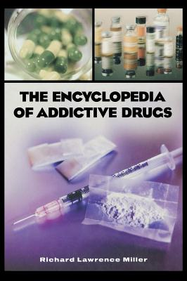 The Encyclopedia of Addictive Drugs Cover