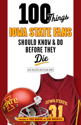 100 Things Iowa State Fans Should Know & Do Before They Die (100 Things...Fans Should Know) Cover Image