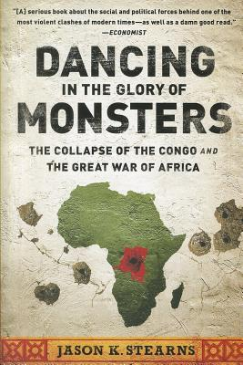 Dancing in the Glory of Monsters: The Collapse of the Congo and the Great War of Africa Cover Image