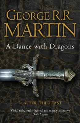 A Dance with Dragons: After the Feast. George R.R. Martin Cover Image