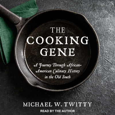 The Cooking Gene: A Journey Through African-American Culinary History in the Old South Cover Image