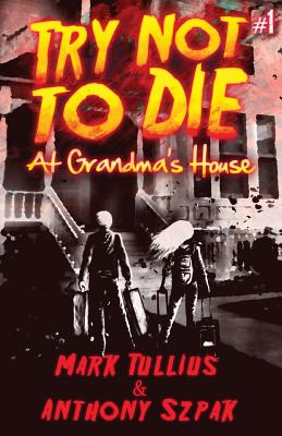Try Not to Die: At Grandma's House Cover Image