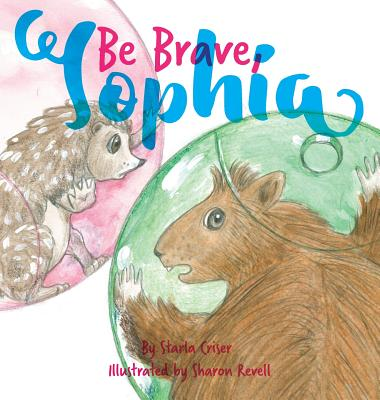 Be Brave, Sophia: Book 2 In the Lucy and Sophia Series Cover Image
