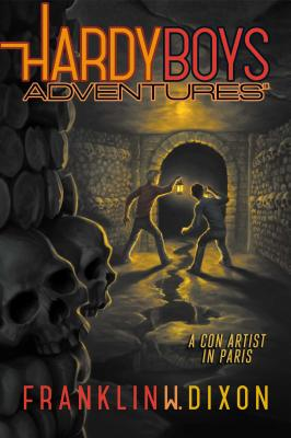 A Con Artist in Paris (Hardy Boys Adventures #15) Cover Image
