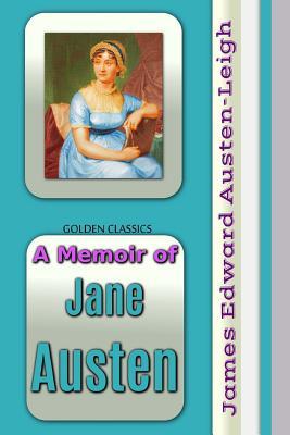A Memoir of Jane Austen (Golden Classics #55) Cover Image