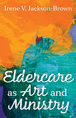 Eldercare as Art and Ministry Cover Image