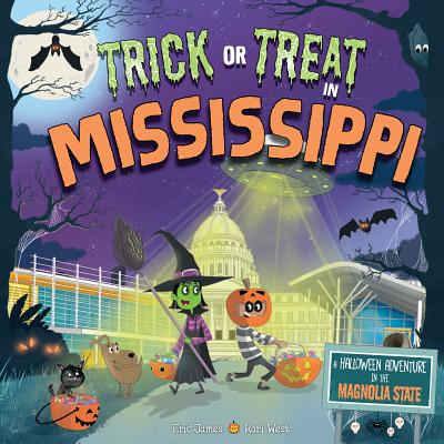 Trick or Treat in Mississippi: A Halloween Adventure in the Magnolia State Cover Image