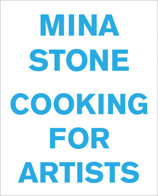 Mina Stone: Cooking for Artists Cover Image