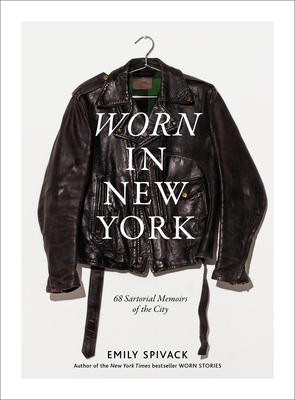Worn in New York: 68 Sartorial Memoirs of the City Cover Image