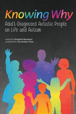 Knowing Why: Adult-Diagnosed Autistic People on Life and Autism Cover Image