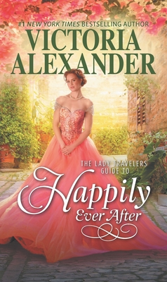 The Lady Travelers Guide to Happily Ever After (Lady Travelers Society #4) Cover Image