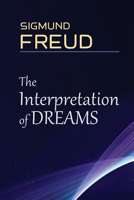 The Interpretation of Dreams: a book by Sigmund Freud, the founder of psychoanalysis, in which the author introduces his theory of the unconscious w Cover Image
