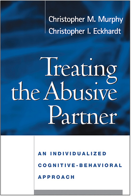 Treating the Abusive Partner: An Individualized Cognitive-Behavioral Approach Cover Image