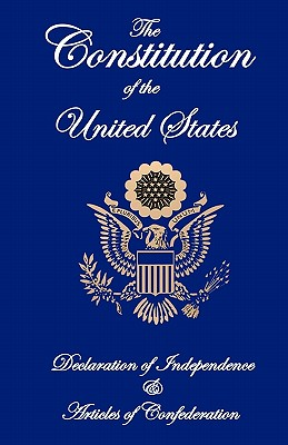 The Constitution of the United States, Declaration of Independence, and Articles of Confederation Cover Image