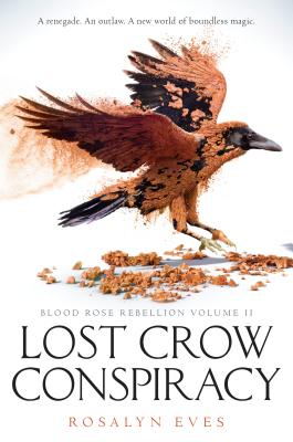 Lost Crow Conspiracy (Blood Rose Rebellion, Book 2) Cover Image