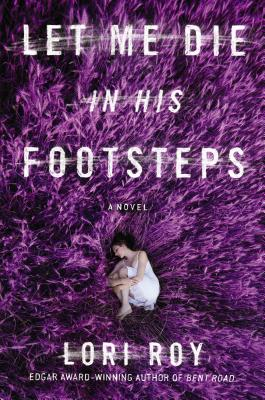 Let Me Die in His Footsteps: A Novel Cover Image