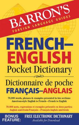 French-English Pocket Dictionary: 70,000 words, phrases & examples (Barron's Pocket Bilingual Dictionaries) Cover Image