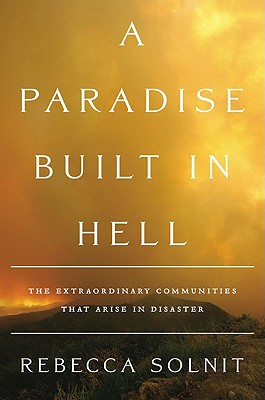 A Paradise Built in Hell: The Extraordinary Communities That Arise in Disaster Cover Image