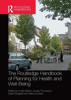The Routledge Handbook of Planning for Health and Well-Being: Shaping a Sustainable and Healthy Future Cover Image