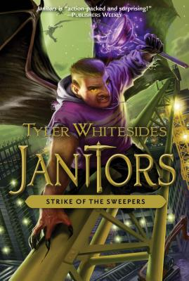JANITORS BK 4: STRIKE OF THE SWEEPERS by Tyler Whitesides