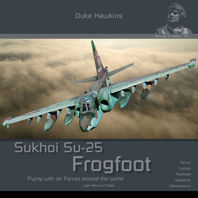 Sukhoi Su-25 Frogfoot: Aircraft in Detail Cover Image